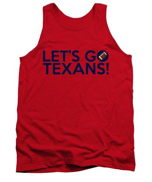 Let's Go Texans Tank Top