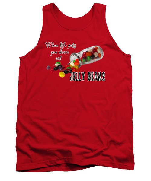 Life And Jelly Beans Tank Top by Phyllis Denton