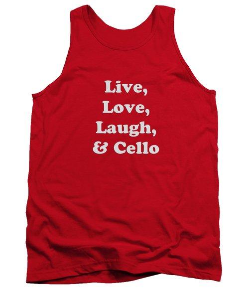 Live Love Laugh And Cello 5616.02 Tank Top