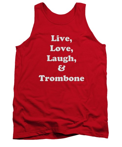 Live Love Laugh And Trombone 5607.02 Tank Top by M K  Miller