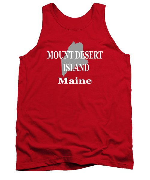 Mount Desert Island Maine State City And Town Pride  Tank Top by Keith Webber Jr