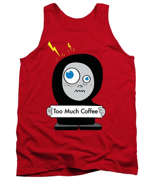 Not Too Much Coffee Tank Top