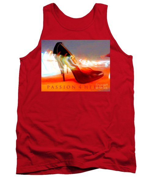 Tank Top featuring the photograph Passion For Heels by Don Pedro De Gracia