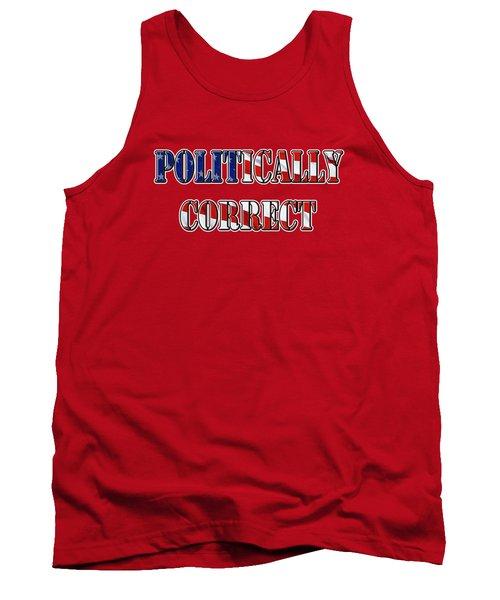Politically Correct Tank Top by Phyllis Denton