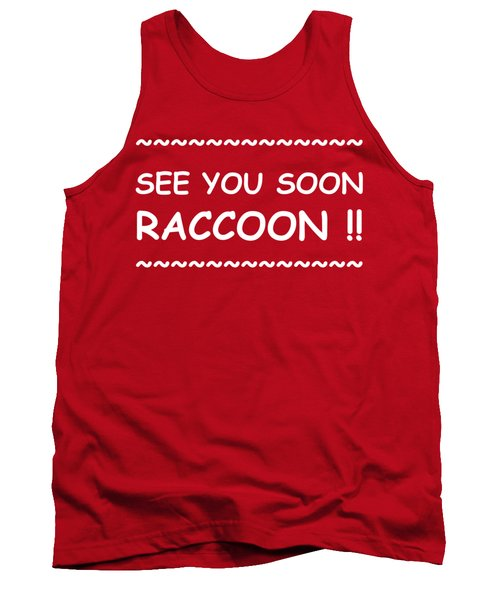 See You Soon Raccoon Tank Top by Michelle Saraswati