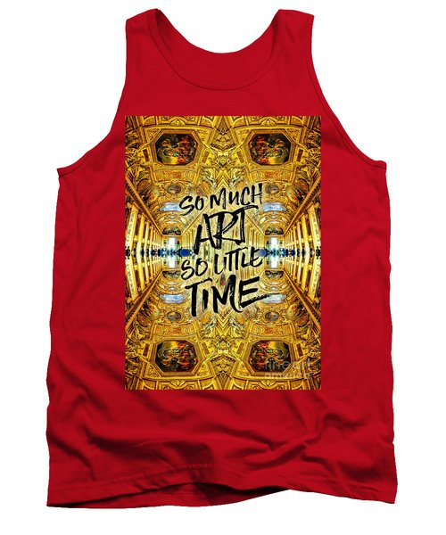 So Much Art So Little Time Apollo Gallery Louvre Paris Tank Top