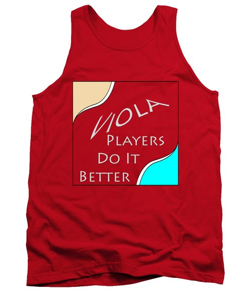 Viola Players Do It Better 5659.02 Tank Top by M K  Miller