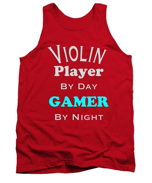 Violin Player By Day Gamer By Night 5633.02 Tank Top by M K  Miller
