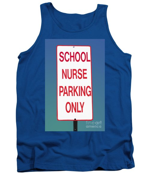 School Nurse Parking Sign  Tank Top by Phil Cardamone