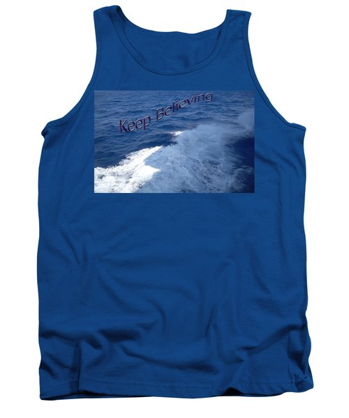 Tank Top featuring the photograph Believe by Aimee L Maher Photography and Art Visit ALMGallerydotcom