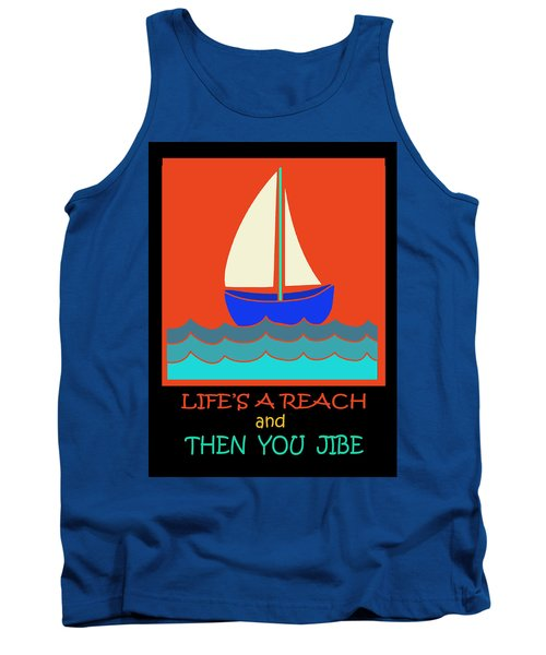 Tank Top featuring the digital art Life's A Reach And Then You Jibe by Vagabond Folk Art - Virginia Vivier