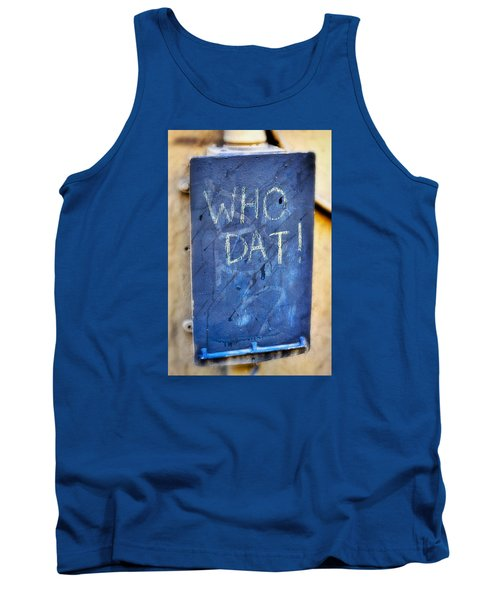 Tank Top featuring the photograph Who Dat by Nadalyn Larsen