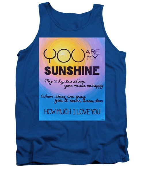 You Are My Sunshine Tank Top