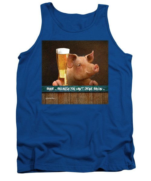 Beer ... Because You Can't Drink Bacon... Tank Top