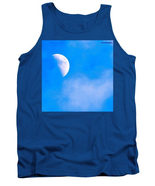 Finally Some #bluesky And The #moon Tank Top
