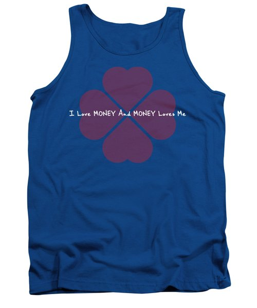 I Love Money And Money Loves Me Tank Top