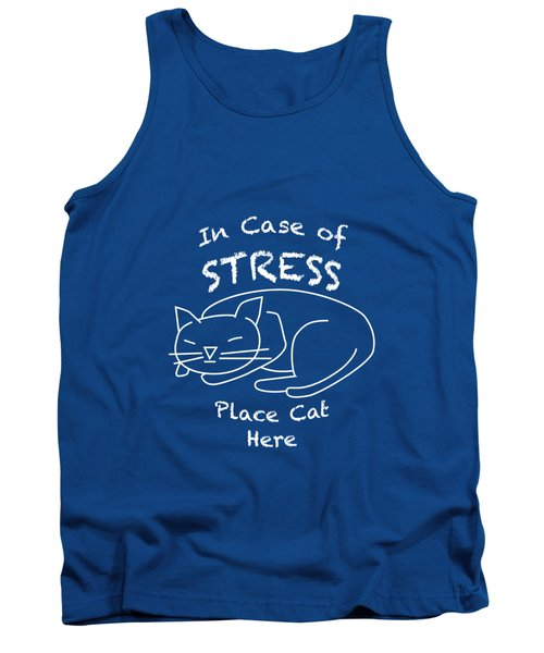 In Case Of Stress, Place Cat Here T-shirt Tank Top