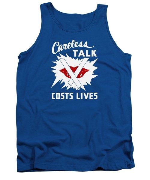 Careless Talk Costs Lives  Tank Top