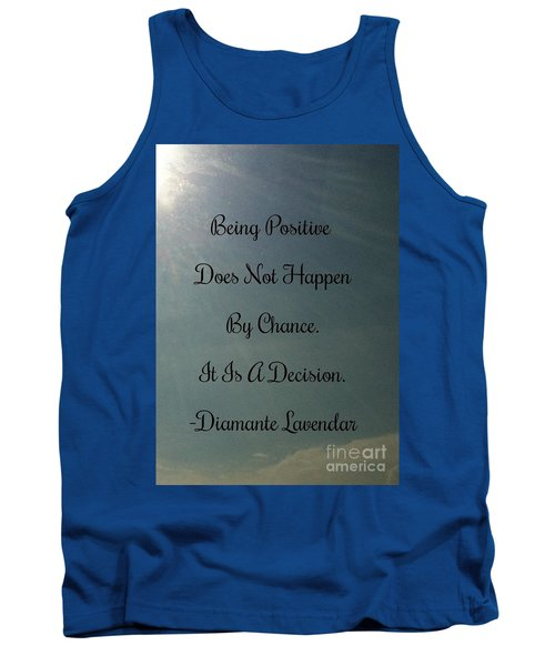 Being Positive Is A Decision Tank Top