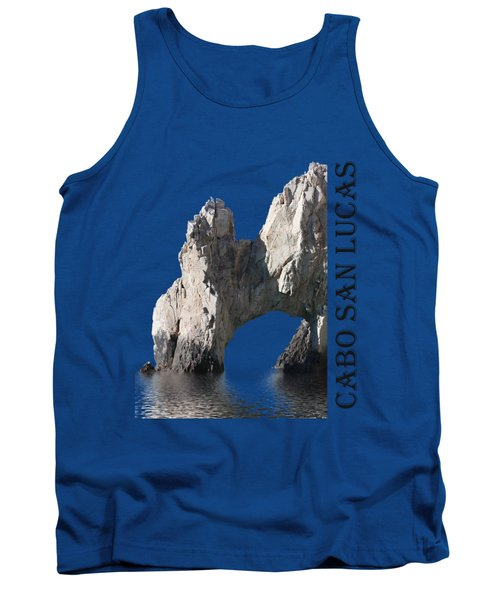 Tank Top featuring the photograph Cabo San Lucas Archway by Shane Bechler