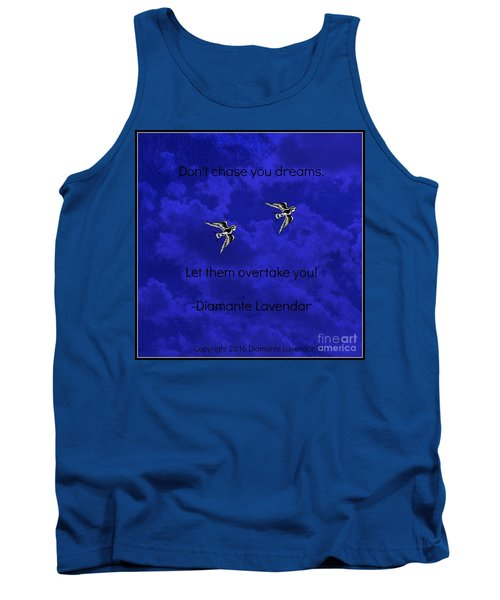 Don't Chase Your Dreams Tank Top