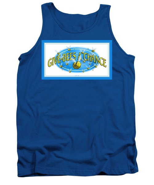 Give Bees A Chance Tank Top