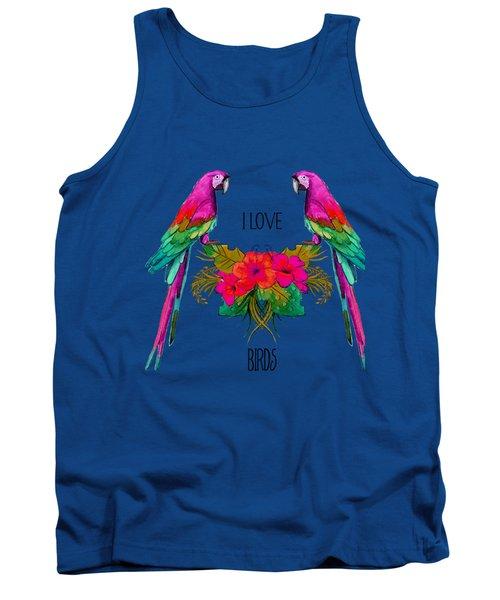 I Love Birds Tank Top by Ericamaxine Price