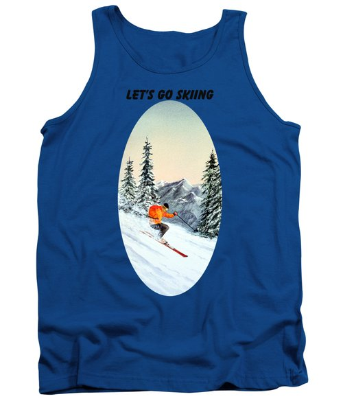 Let's Go Skiing  Tank Top by Bill Holkham