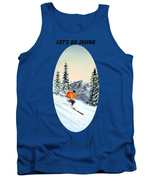Let's Go Skiing  Tank Top