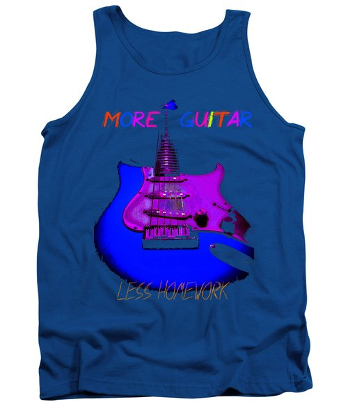 Tank Top featuring the photograph More Guitar Less Homework by Guitar Wacky