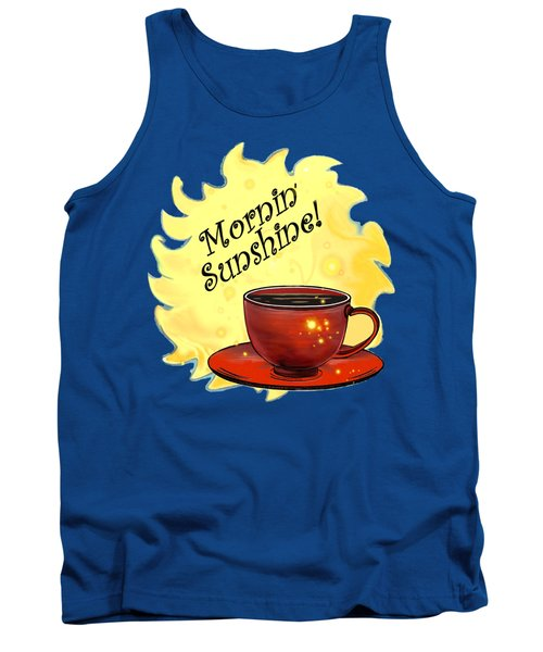 Mornin Sunshine  Tank Top