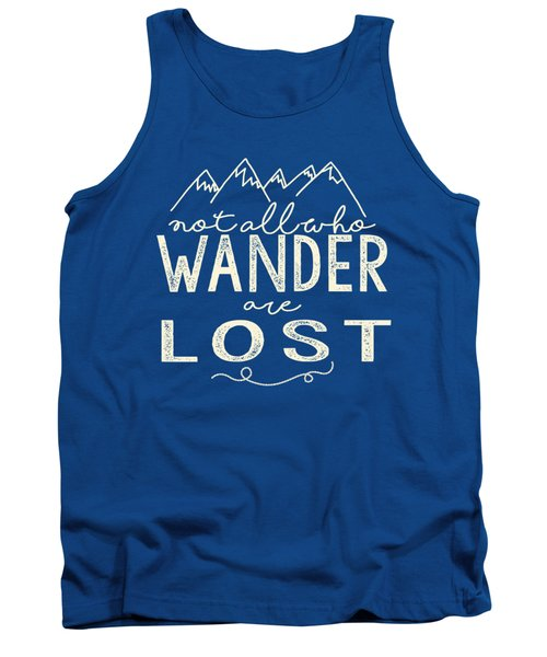 Not All Who Wander Tank Top by Heather Applegate