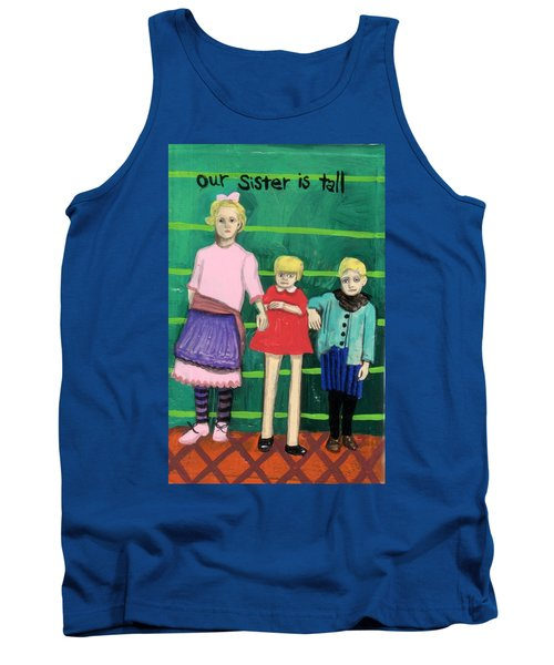 Our Sister Is Tall Tank Top