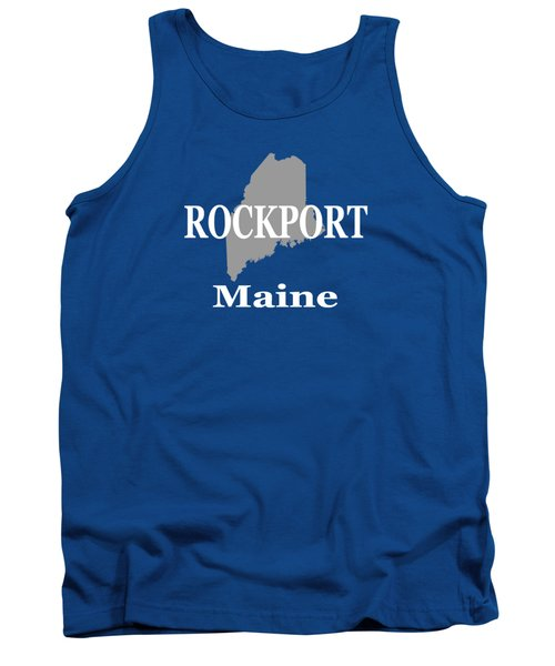 Tank Top featuring the photograph Rockport Maine State City And Town Pride  by Keith Webber Jr