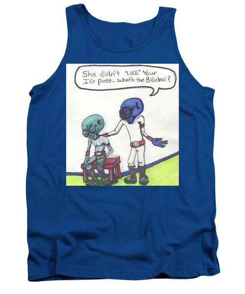 She Didn't Like Your Instagram Post. Tank Top