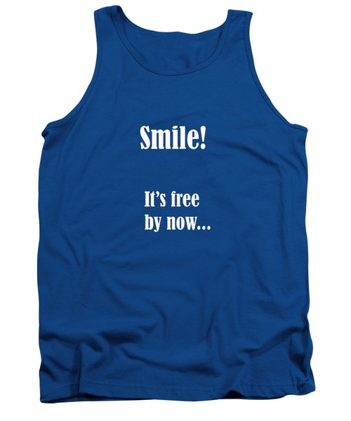 Smile It Is Free By Now Tank Top