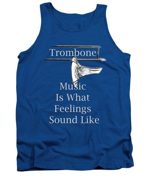 Trombone Is What Feelings Sound Like 5585.02 Tank Top by M K  Miller