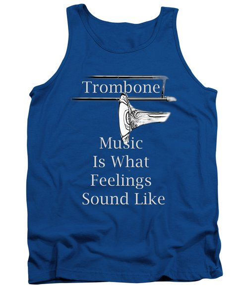 Trombone Is What Feelings Sound Like 5585.02 Tank Top