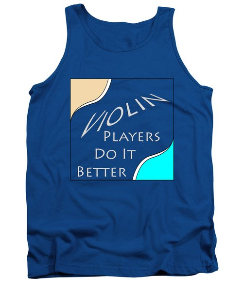 Violin Players Do It Better 5657.02 Tank Top by M K  Miller