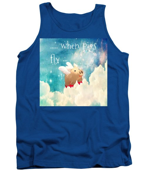 When Pigs Fly Tank Top