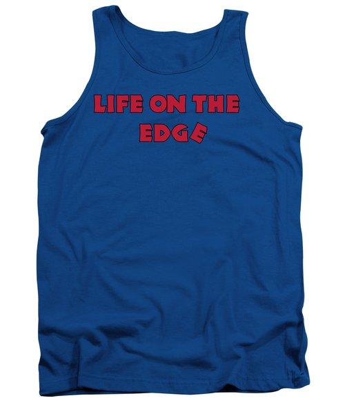 Life On The Edge Tank Top