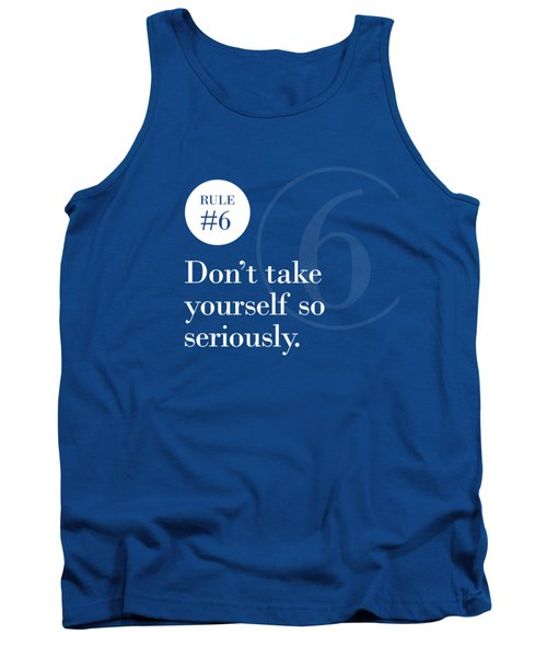 Rule #6 - Don't Take Yourself So Seriously - White On Blue Tank Top