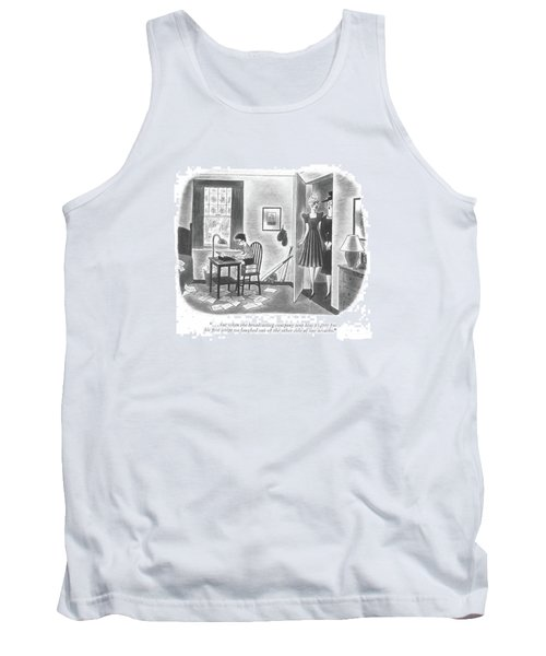 . . . But When The Broadcasting Company Sent Tank Top