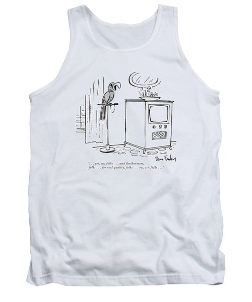 . . . Yes, Sir, Folks . . . And Furthermore Tank Top