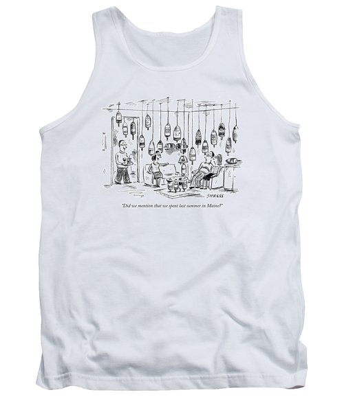 Did We Mention That We Spent Last Summer In Maine? Tank Top