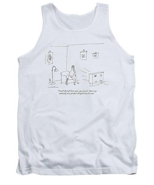 Tired? Bored? Part Man Tank Top