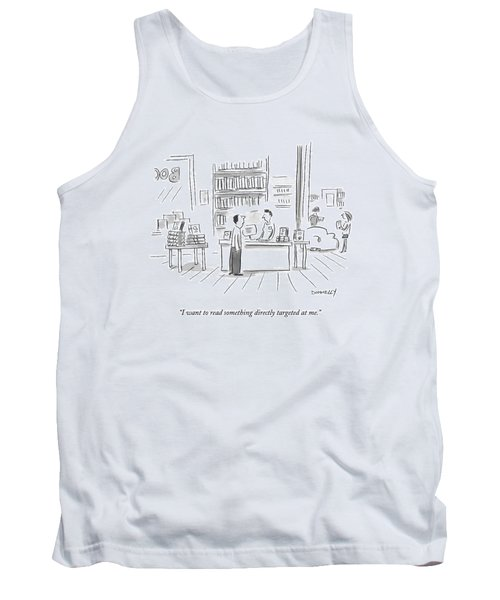 I Want To Read Something Directly Targeted At Me Tank Top