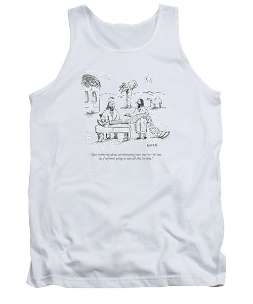 Quit Worrying About Corroborating Your Sources - Tank Top