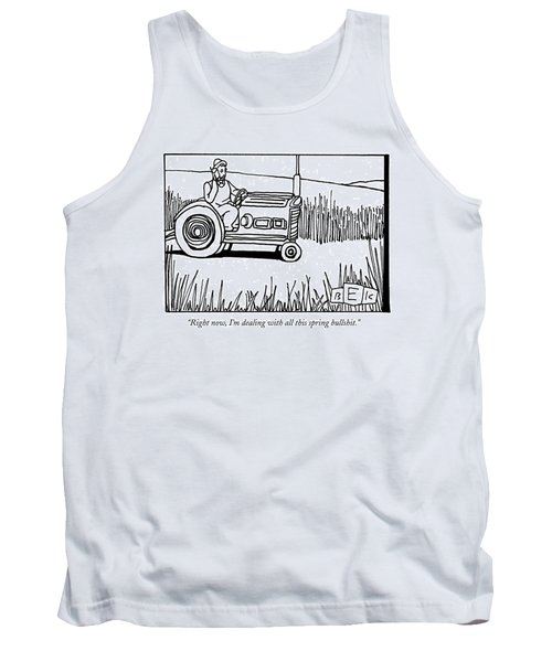 Right Now, I'm Dealing With All This Spring Tank Top by Bruce Eric Kaplan