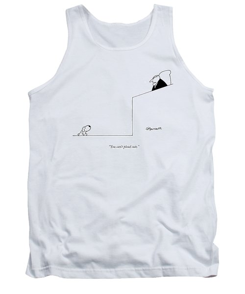 You Can't Plead Cute Tank Top by Charles Barsotti